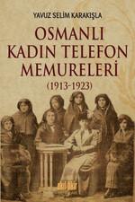 Osmanlı Kadın Telefon Memureleri 1913