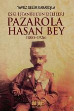 Pazarola Hasan Bey 1885 - 1926