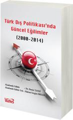 Türk Dış Politikas'ında Güncel Eğilimler 2000 - 2014