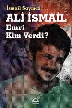 Ali İsmail - Emri Kim Verdi?