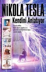 Nikola Tesla Kendini Anlatıyor