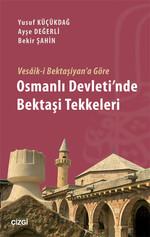Vesâik-i Bektaşiyan'a Göre Osmanlı Devleti'nde Bektaşi Tekkeleri