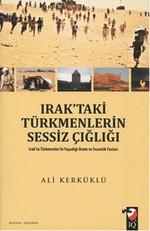 Irak'taki Türkmenlerin Sessiz Çığlığı