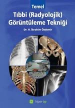 Temel Tıbbi Radyolojik Görüntüleme Tekniği