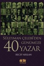 Süleyman Çelebi'den Günümüze 40 Yazar