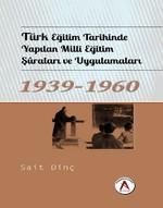 Türk Eğitim Tarihinde Yapılan Milli Eğitim Şuraları ve Uygulamaları 1939 - 1960