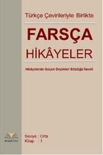 Türkçe Çevirileriyle Birlikte Farsça Hikayeler