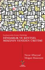 Dindarlık ve Kentsel Mekânın Yeniden Üretimi