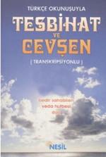 Türkçe Okunuşuyla Tesbihat ve Cevşe