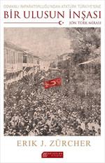 Osmanlı İmparatorluğu'ndan Atatürk Türkiye'sine Bir Ulusun İnşası