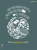Güneydoğu Anadolu Bölgesi Mutfak Kültürü ve Yemekleri