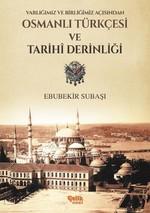 Varlığımız ve Birliğimiz Açısından Osmanlı Türkçesi Ve Tarihi Derinliği