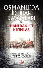 Osmanlı'da İktidar Kavgaları ve Hanedan İçi Kıyımlar