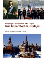 Novgorod Knezliği'nden 21. Yüzyıla Rus İmparatorluk Stratejisi