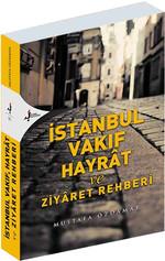 İstanbul Vakıf Hayrat ve Ziyaret Rehberi