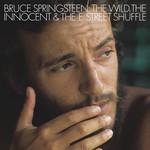 The Wild The Innocent & The E Street Shuffle