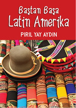 Baştan Başa Latin Amerika