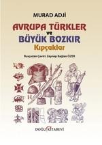 Avrupa Türkler ve Büyük Bozkır - Kıpçaklar