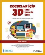 Çocuklar İçin 3D - Tara, Tasarla, Üret