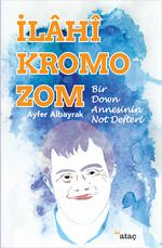 İlahi Kromozom - Bir Down Annesinin Not Defteri