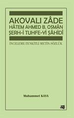 Akovalı Zâde Hâtem Ahmed B. Osman Serh-i Tuhfe-yi Sahidi