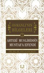 Osmanlı'nın Bilgeleri 2 - Ahteri Muslihiddin Mustafa Efendi