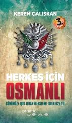 Herkes İçin Osmanlı - Günümüze Işık Tutan Derslerle Dolu 623 Yıl