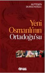 Yeni Osmanlı'nın Ordadoğu'su