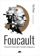 Foucault - Öznenin Yitiminden Yeniden Doğuşuna