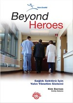 Beyond Heroes - Sağlık Sektörü İçin Yalın Yönetim Sistemi