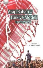 Arap Baharı ve Türkiye Modeli Tartışmaları