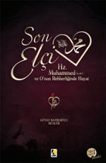 Son Elçi Hz. Muhammed (sav) - O'nun Rehberliğinde Hayat