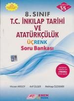 Esen Üçrenk 8. Sınıf T.C. İnkılap Tarihi ve Atatürkçülük Soru Bankası