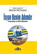 İsyan Benim Adımdır Fenerbahçe ve Milli Mücadele