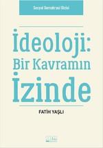 İdeoloji - Bir Kavramın İzinde