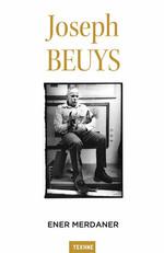 Joseph Beuys - Sanatı ve Felsefesine Bir Bakış
