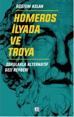 Homeros İlyada ve Troya - Sorularla Alternatif Gezi Rehberi