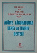 Atölye - Laboratuvar Deney ve Temrin Defteri Mesleki ve Teknik Öğretim Okulları İçin