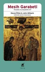 Mesih Garabeti-Paradoks mu Diyalektik mi?