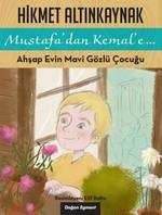 Mustafa'dan Kemal'e... - Ahşap Evin Mavi Gözlü Çocuğu