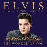 The Wonder Of You: Elvis Presley With The Royal