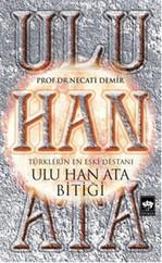 Ulu Han Ata Bitiği - Türklerin En E