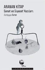 Aranan Kitap - Sanat ve Siyaset Yazıları