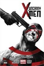 Uncanny X-Men Cilt 3-İyi, Kötü, Inhuman