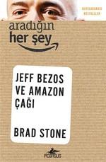 Aradığın Herşey - Jeff Bezos ve Amazon Çağı