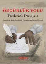 Özgürlük Yolu-Amerikalı Köle Frederick Douglass'ın Yaşam Öyküsü