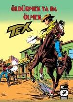 Tex-Öldürmek ya da Ölmek