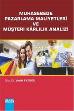 Muhasebede Pazarlama Maliyetleri ve Müşteri Karlılık Analizi