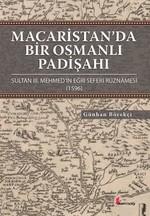 Macaristan'da Bir Osmanlı Padişahı
