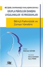 Bilişsel Davranışçı Yaklaşıma Dayalı Grupla Psikolojik Danışma Uygulamaları ve Programları